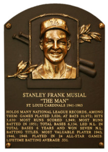 Stan Musial was inducted into the Baseball Hall of Fame in 1969 on the first ballot.
